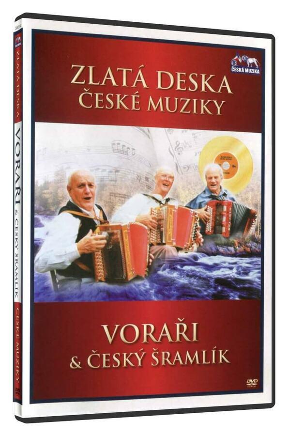 Voraři a Český Šramlík (DVD) - zlatá deska České muziky