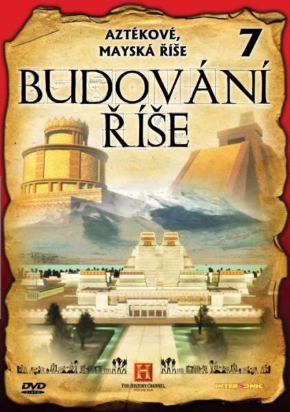Budování říše - 7. díl - Aztékové, Mayská říše (DVD) (papírový obal)