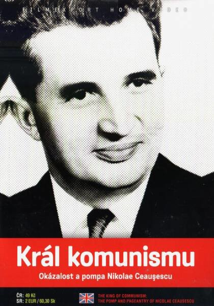 Král komunismu: Okázalost a pompa Nikolae Ceausescu (DVD) (papírový obal)