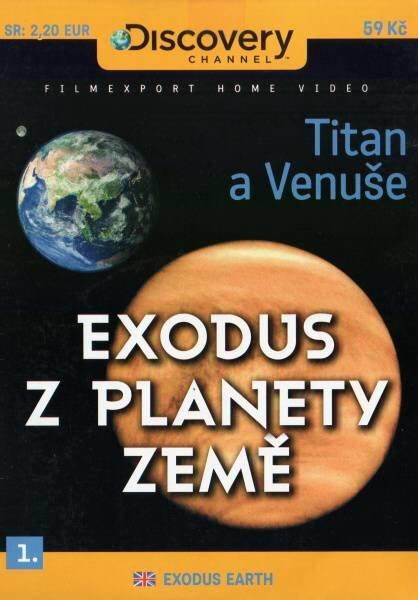 Exodus z planety Země 1 (Titan, Venuše) (DVD) (papírový obal)