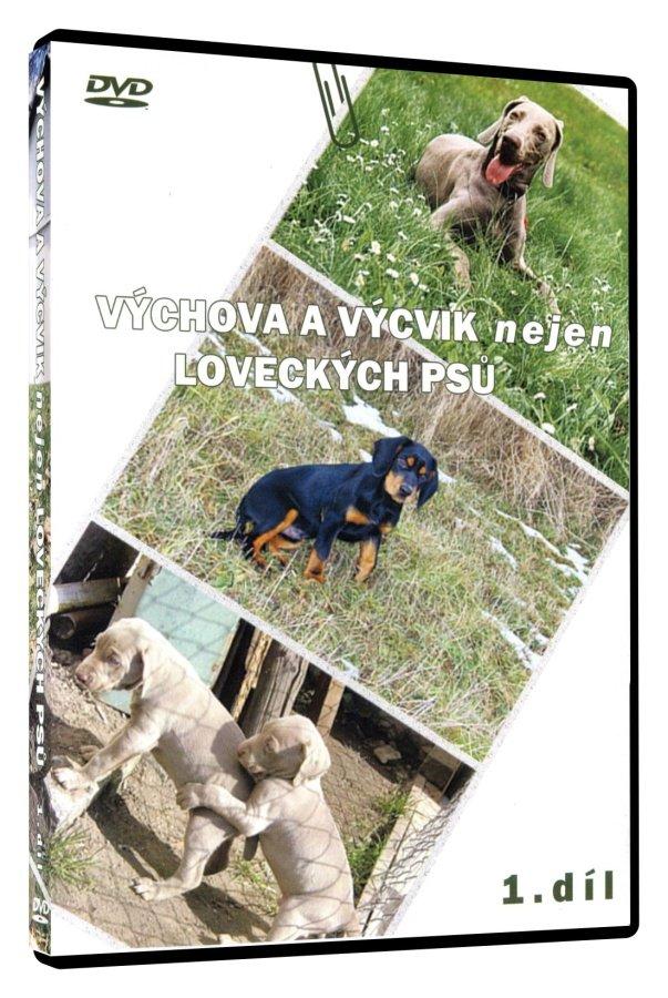 VÝCHOVA A VÝCVIK nejen LOVECKÝCH PSŮ 1. díl (DVD)