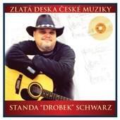 "Standa ""Drobek"" Schwarz (CD) - zlatá deska České muziky"