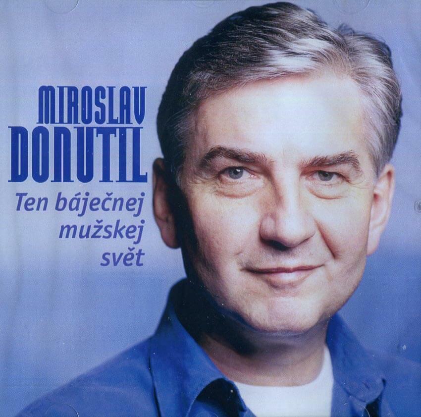 Miroslav Donutil: Ten báječnej mužskej svět (CD)