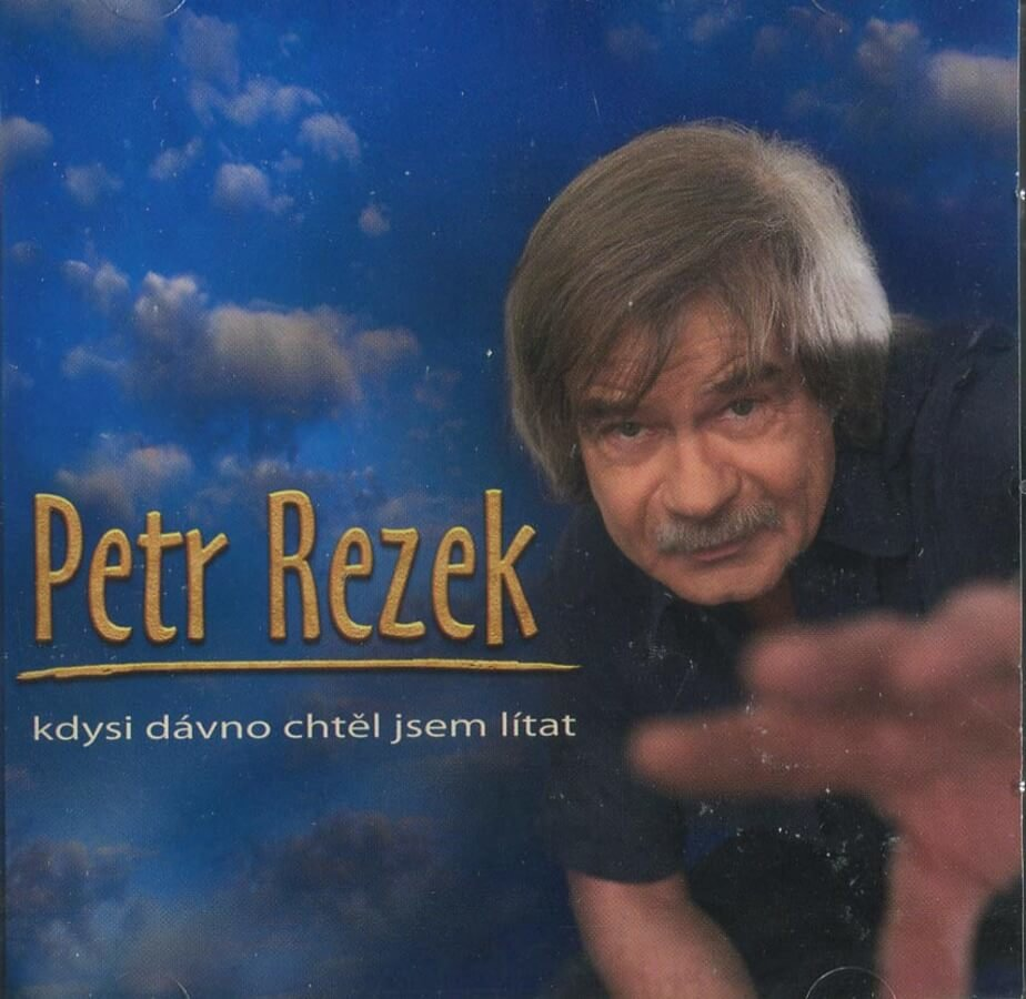 Petr Rezek: Kdysi dávno chtěl jsem lítat (CD)
