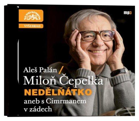 Miloň Čepelka, Aleš Palán - Nedělňátko aneb s Cimrmanem v zádech (CD-MP3)