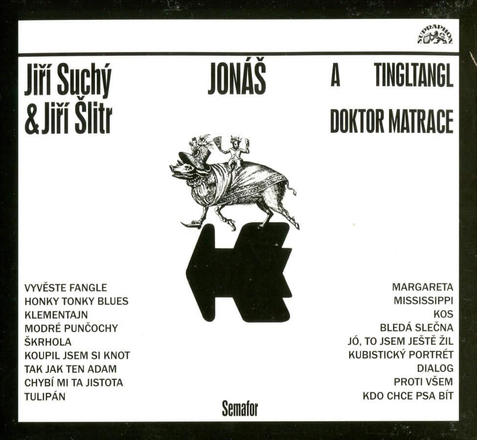 Jiří Suchý, Jiří Šlitr: Jonáš a tingltangl / Jonáš a doktor Matrace (CD)