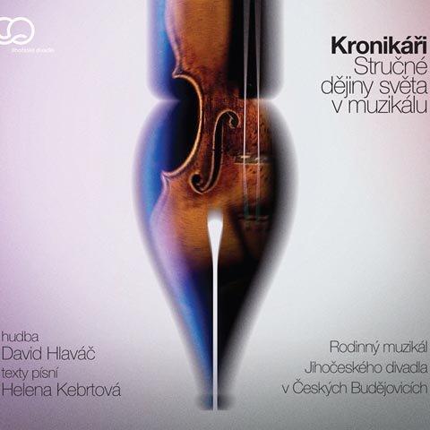 Kronikáři - muzikál Jihočeského divadla, Různí interpreti (CD)