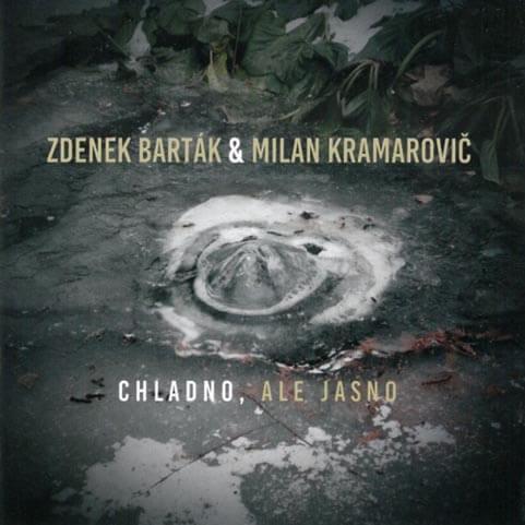 Zdenek Barták, Milan Kramarovič: Chladno, ale jasno (2 CD)
