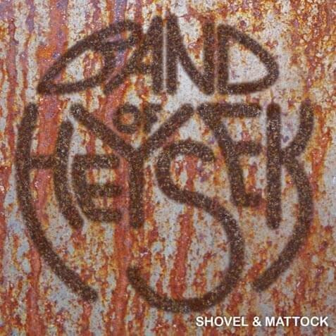 Band Of Heysek: Shovel & Mattock (CD)