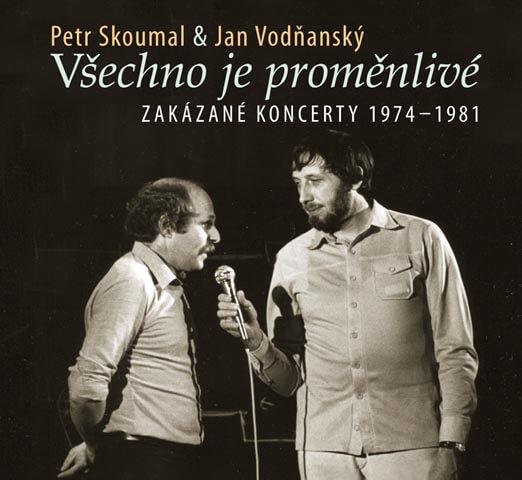 Petr Skoumal, Jan Vodňanský: Všechno je proměnlivé / Zakázané koncerty 1974-1981 (CD)