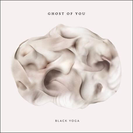 Ghost of You: Black Yoga (CD)