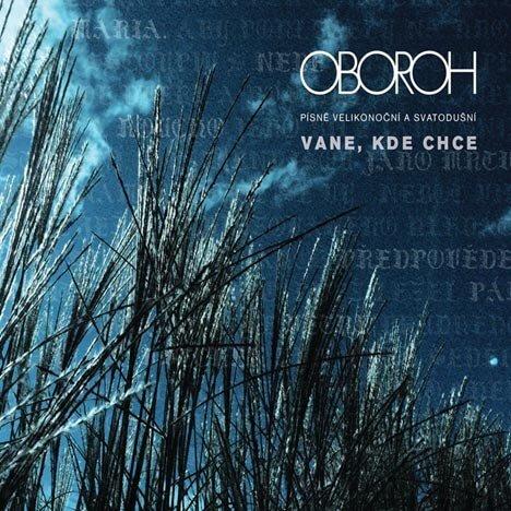 Oboroh: Vane, kde chce (CD)