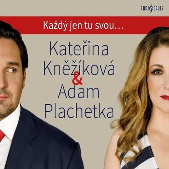 Kněžíková Kateřina & Adam Plachetka: Každý jen tu svou (CD)