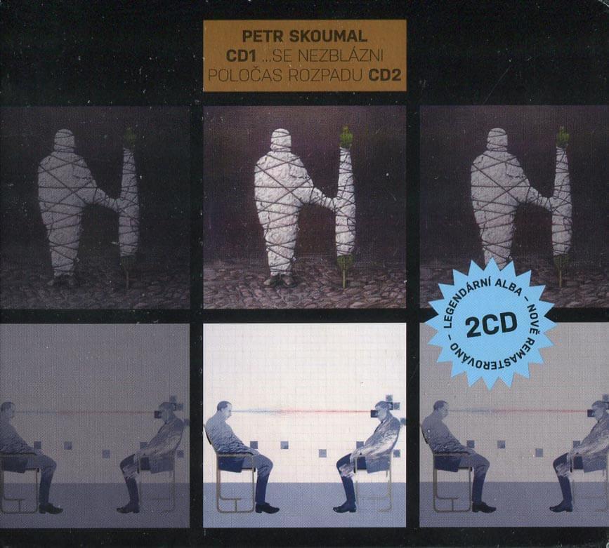 Petr Skoumal: Se nezblázni, Poločas rozpadu (2 CD)