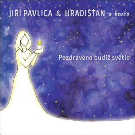 Jiří Pavlica & Hradišťan: Pozdraveno budiž světlo (CD)