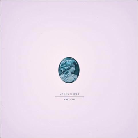 Manon Meurt: MMXVIII (CD)