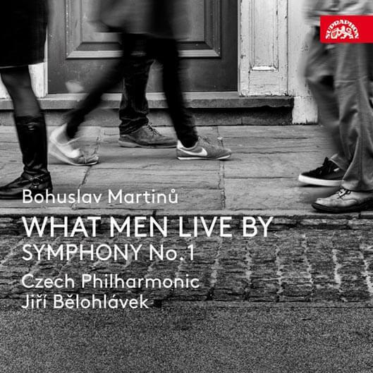Martinů: What Men Live By, Symfonie č. 1, H 289, Česká filharmonie, Jiří Bělohlávek (CD)