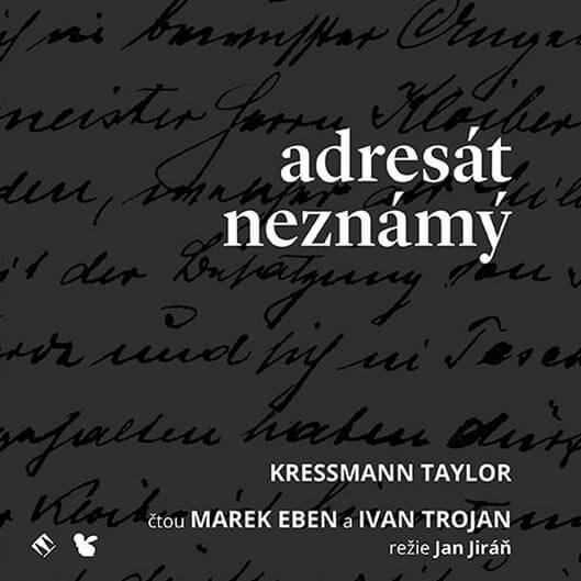 Adresát neznámý, K.Taylor, čtou Marek Eben, Ivan Trojan (CD) - audiokniha