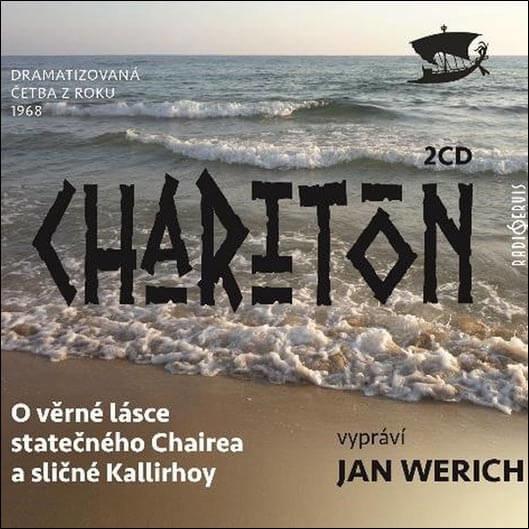 O věrné lásce statečného Chairea a sličné Kallirhoy, Jan Werich (2 CD) - audiokniha