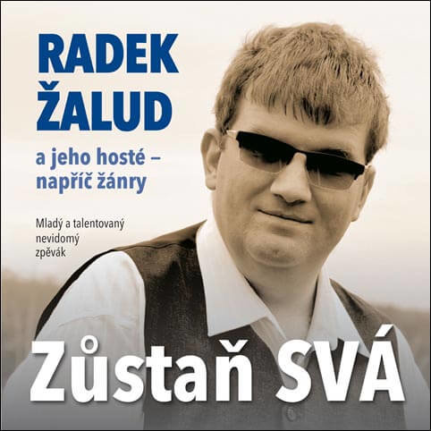 Radek Žalud: Zůstaň svá (CD)