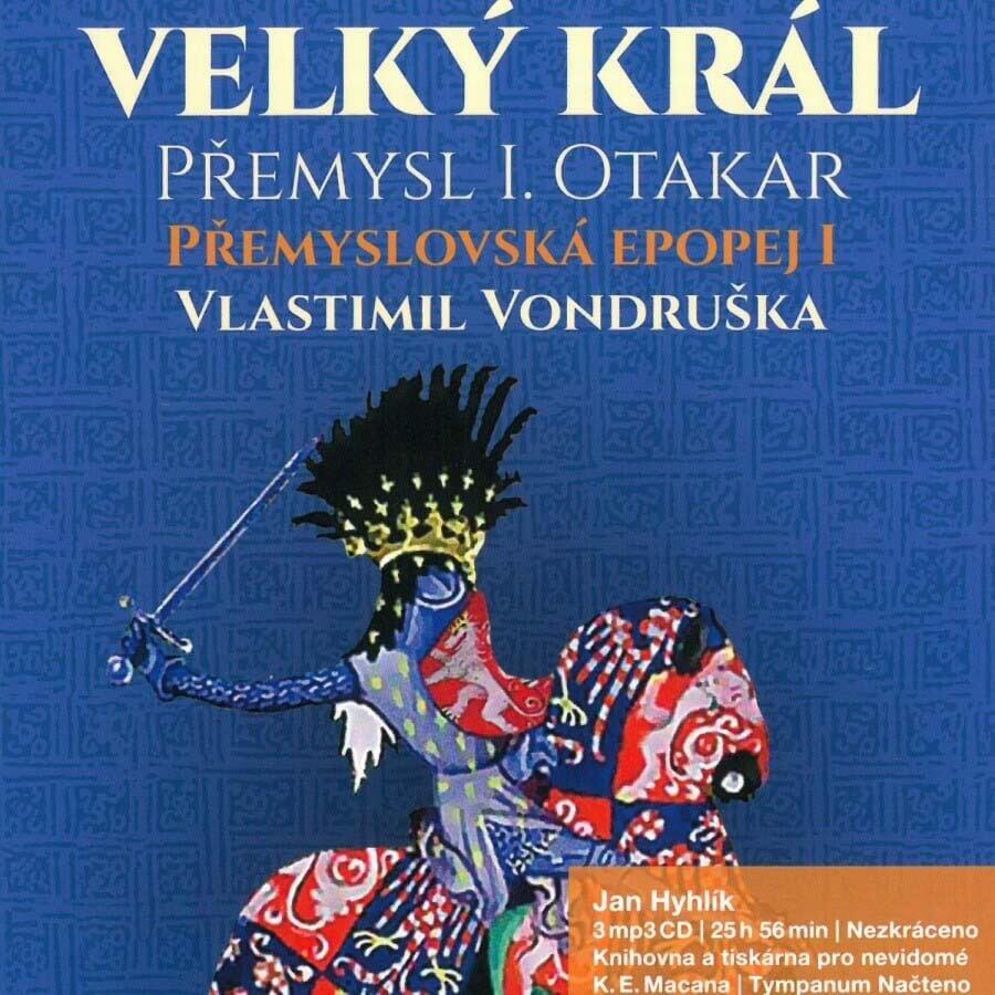 Přemyslovská epopej I - Velký král Přemysl Otakar I. (3 MP3-CD) - audiokniha