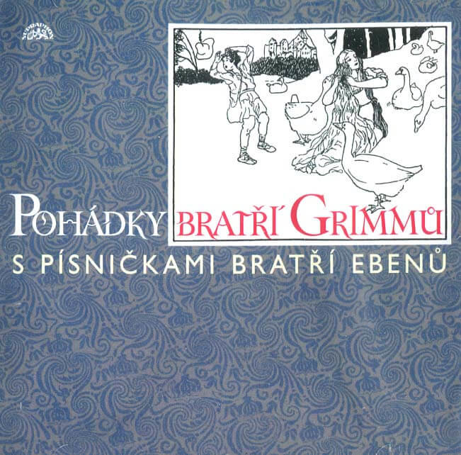 Pohádky bratří Grimmů s písničkami bratří Ebenů (CD) - audiokniha