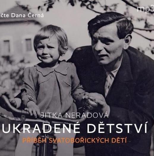 Ukradené dětství - Příběh Svatobořických dětí (MP3-CD) - audiokniha