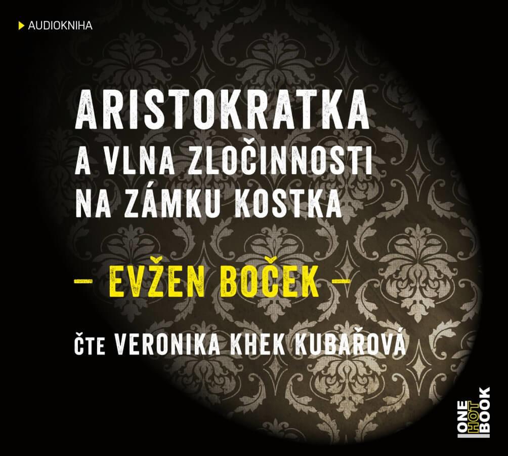 Aristokratka a vlna zločinnosti na zámku Kostka (MP3-CD) - audiokniha