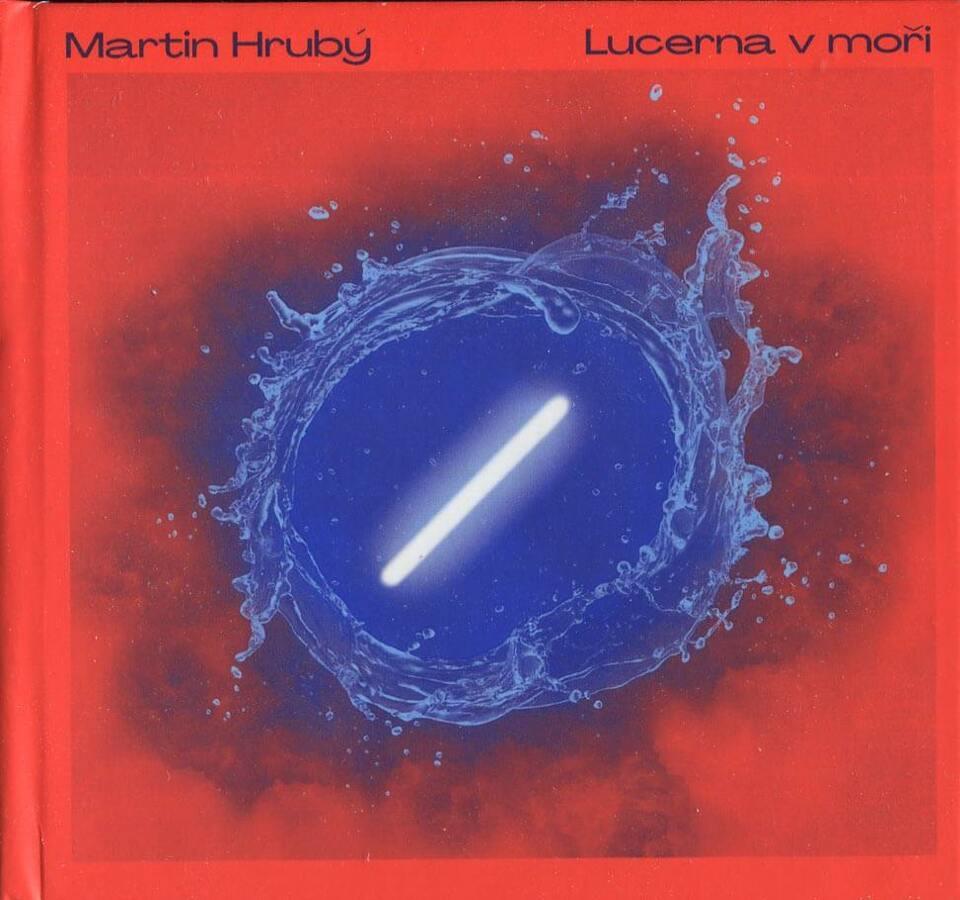 Martin Hrubý - Lucerna v moři (CD)