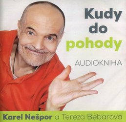 Kudy do pohody, Karel Nešpor, Tereza Bebarová (CD-MP3) - audiokniha