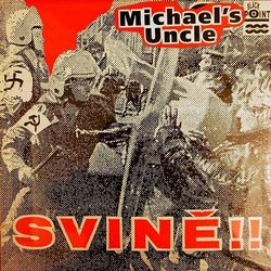 Michael's Uncle: Svině!! (Vinyl  LP)