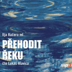 Přehodit řeku (MP3-CD) - audiokniha