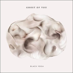 Ghost of You: Black Yoga (Vinyl LP)