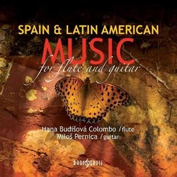 Hana Budišová Colombo, Miloš Pernica: Spain & Latin American Music for Flute and Guitar (CD)