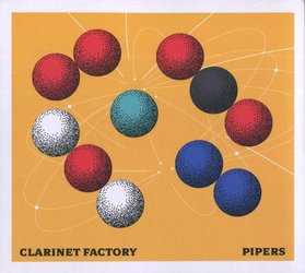 Clarinet Factory: Pipers (CD)